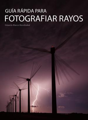 Fotografiar rayos: Guía rápida para disfrutar de las tormentas.